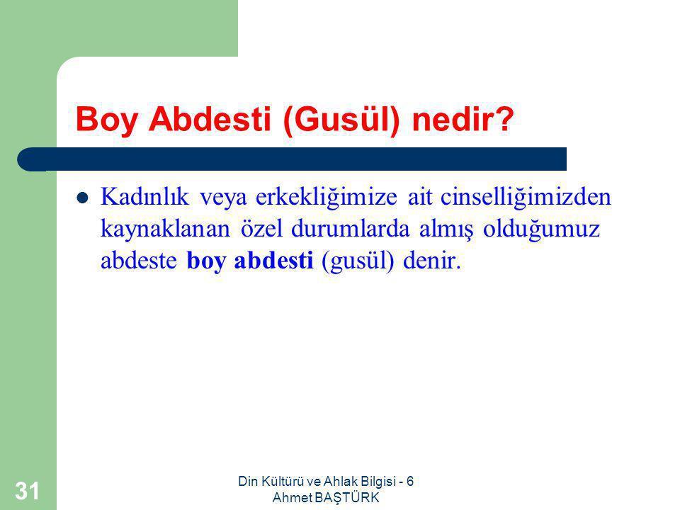 Din Kültürü ve Ahlak Bilgisi - 6 Ahmet BAŞTÜRK 30 8.