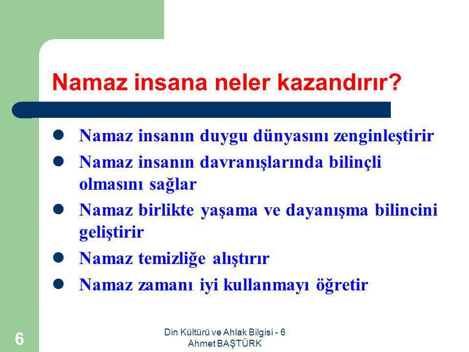 Din Kültürü ve Ahlak Bilgisi - 6 Ahmet BAŞTÜRK 26 4.