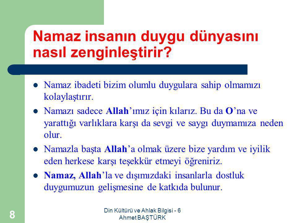 Din Kültürü ve Ahlak Bilgisi - 6 Ahmet BAŞTÜRK 48 Günlük beş vakit namazın rekat sayıları nelerdir.