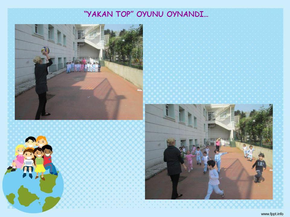 """""""YAKAN TOP"""" OYUNU OYNANDI…"""