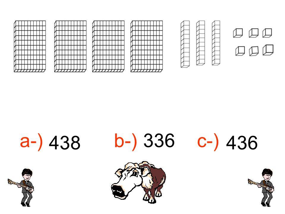 a-) 438 b-)336c-) 436