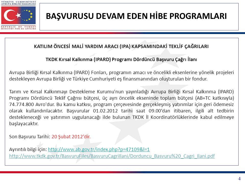 5 BAŞVURUSU DEVAM EDEN HİBE PROGRAMLARI KATILIM ÖNCESİ MALİ YARDIM ARACI (IPA) KAPSAMINDAKİ TEKLİF ÇAĞRILARI Sivil Toplum Diyaloğu AB - Türk Odaları Forumu-II: AB-Türkiye Odaları Ortaklık Hibe Programı Teklif Çağrısı Genel amacı Türk odaları ve AB ülkelerindeki muadil kurumların arasındaki ortak bilgi birikimi ve kavrayışı güçlendirmek olan AB-Türkiye Odaları Ortaklık Hibe Programı ile birlikte Türk ve Avrupalı iş çevrelerinin bütünleşmesi teşvik edilecektir.