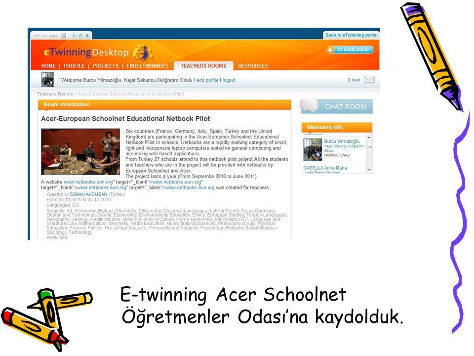 E-twinning Acer Schoolnet Öğretmenler Odası'na kaydolduk.