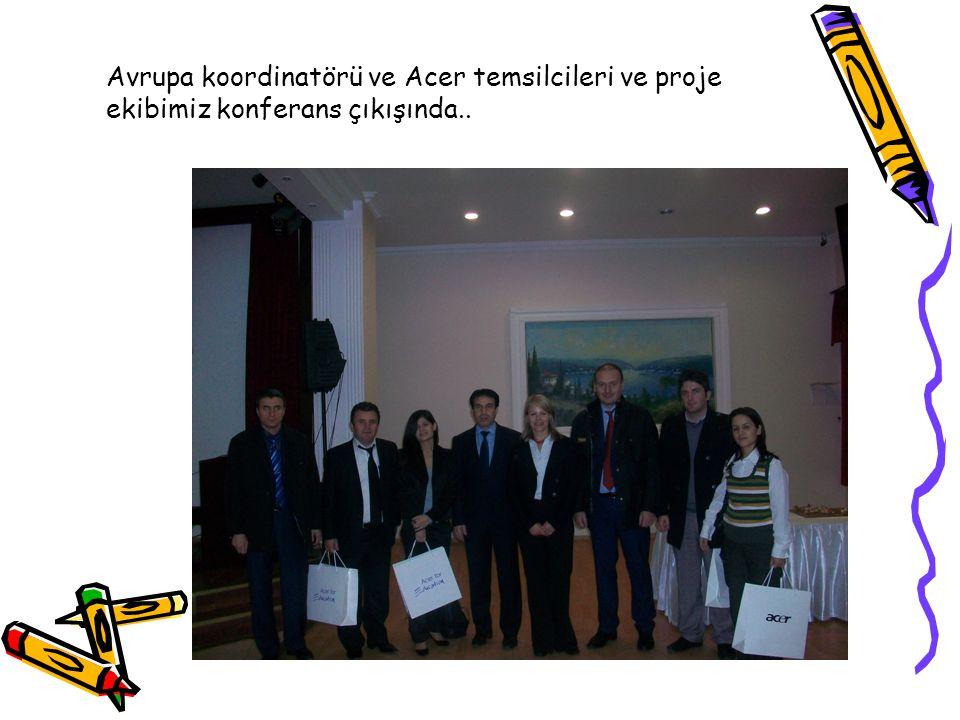 Avrupa koordinatörü ve Acer temsilcileri ve proje ekibimiz konferans çıkışında..