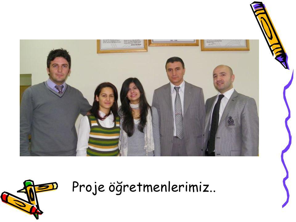 Proje öğretmenlerimiz..