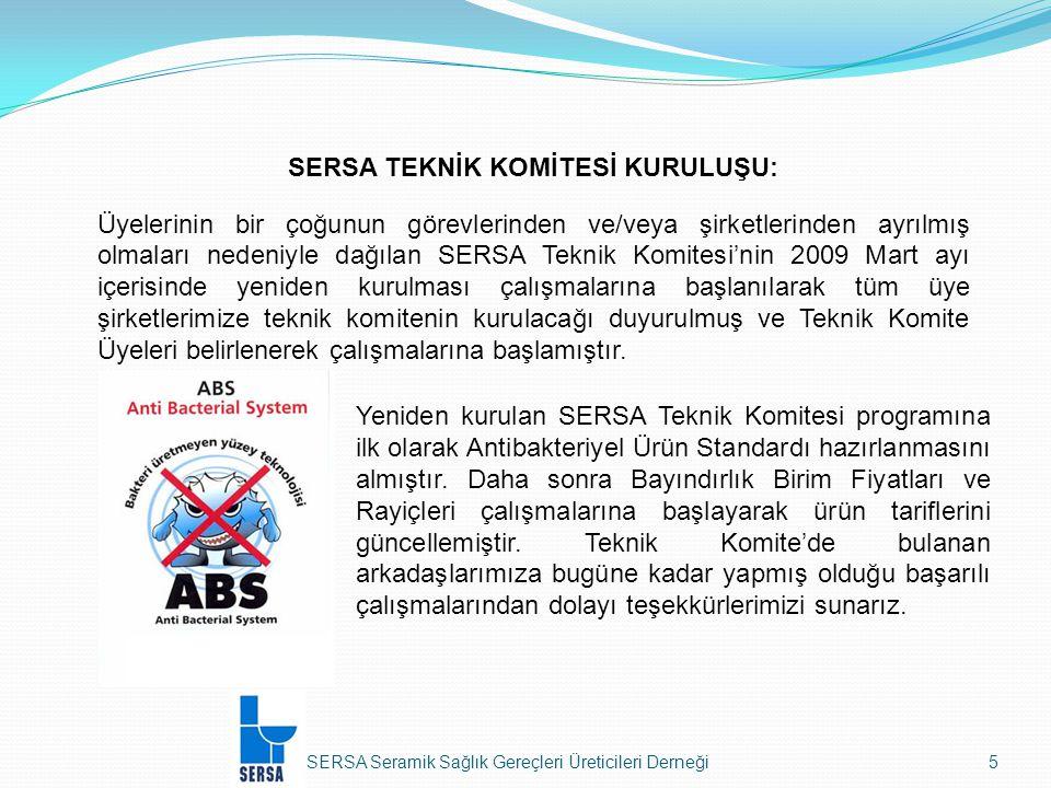 SERSA Seramik Sağlık Gereçleri Üreticileri Derneği6 İnşaat ve Tesisat Birim Fiyat ve Rayiç çalışmalarına her yıl Bayındırlık ve İskan Bakanlığı Yüksek Fen Kurulu'nda sektör olarak katıldık.