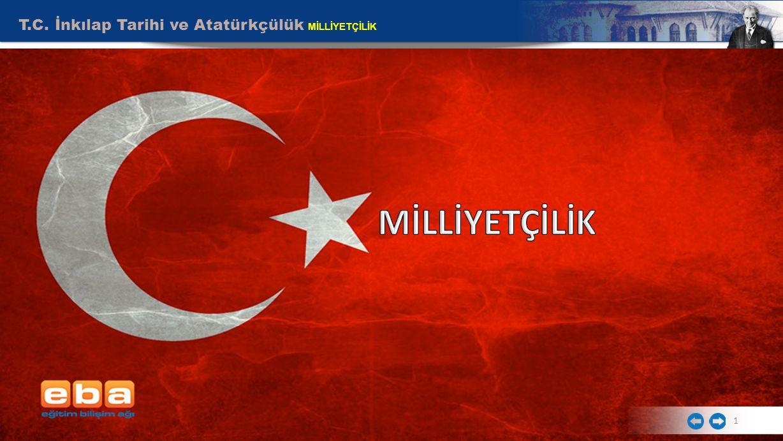 T.C. İnkılap Tarihi ve Atatürkçülük MİLLİYETÇİLİK 1