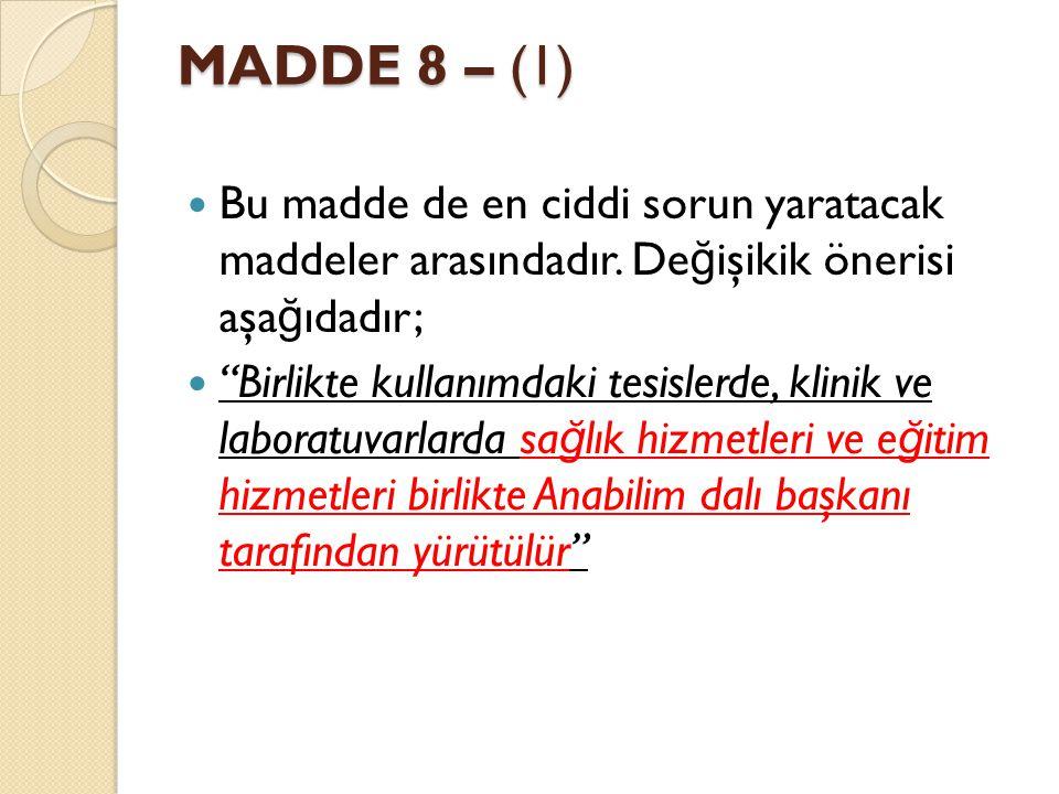 MADDE 8 – (1) Bu madde de en ciddi sorun yaratacak maddeler arasındadır.