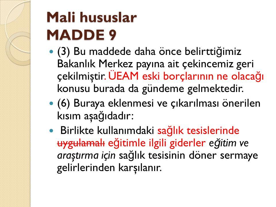 Mali hususlar MADDE 9 (3) Bu maddede daha önce belirtti ğ imiz Bakanlık Merkez payına ait çekincemiz geri çekilmiştir.