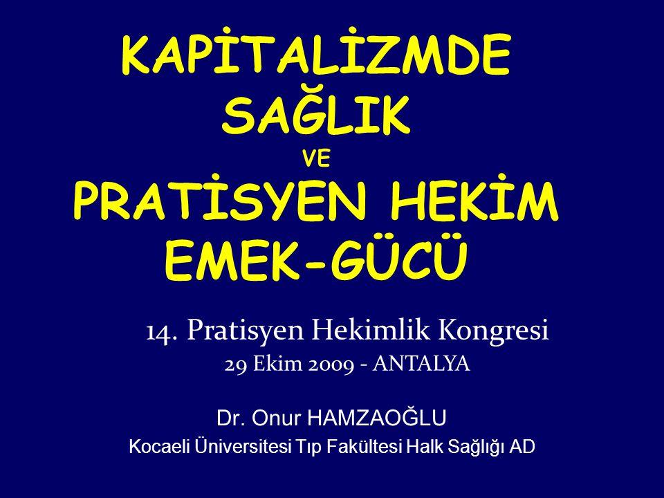 KAPİTALİZMDE SAĞLIK VE PRATİSYEN HEKİM EMEK-GÜCÜ Dr.