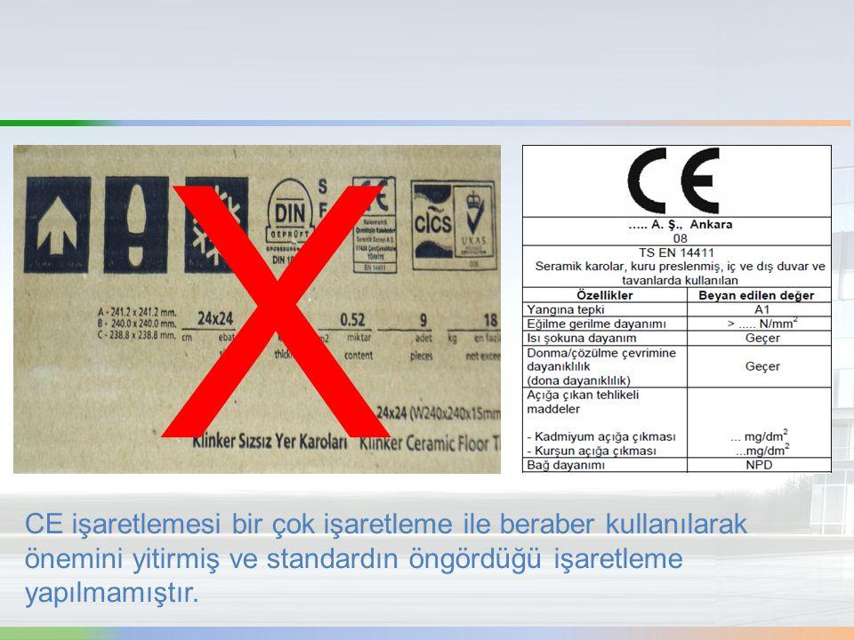 CE işaretlemesi bir çok işaretleme ile beraber kullanılarak önemini yitirmiş ve standardın öngördüğü işaretleme yapılmamıştır. X