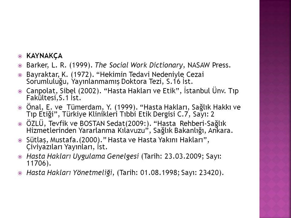  KAYNAKÇA  Barker, L.R. (1999). The Social Work Dictionary, NASAW Press.