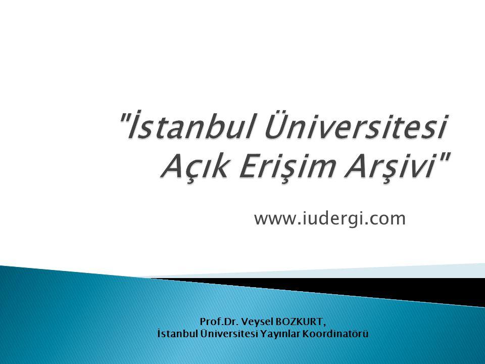 www.iudergi.com Prof.Dr. Veysel BOZKURT, İstanbul Üniversitesi Yayınlar Koordinatörü