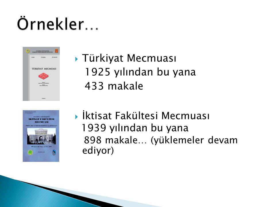  Türkiyat Mecmuası 1925 yılından bu yana 433 makale  İktisat Fakültesi Mecmuası 1939 yılından bu yana 898 makale… (yüklemeler devam ediyor)