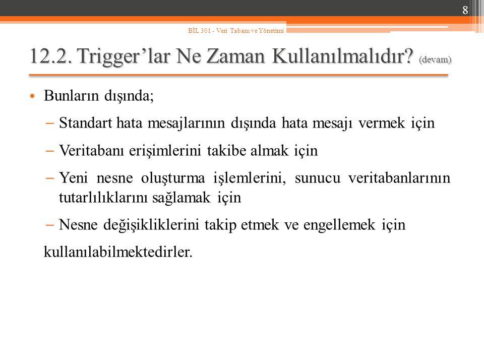 12.2.Trigger'lar Ne Zaman Kullanılmalıdır.