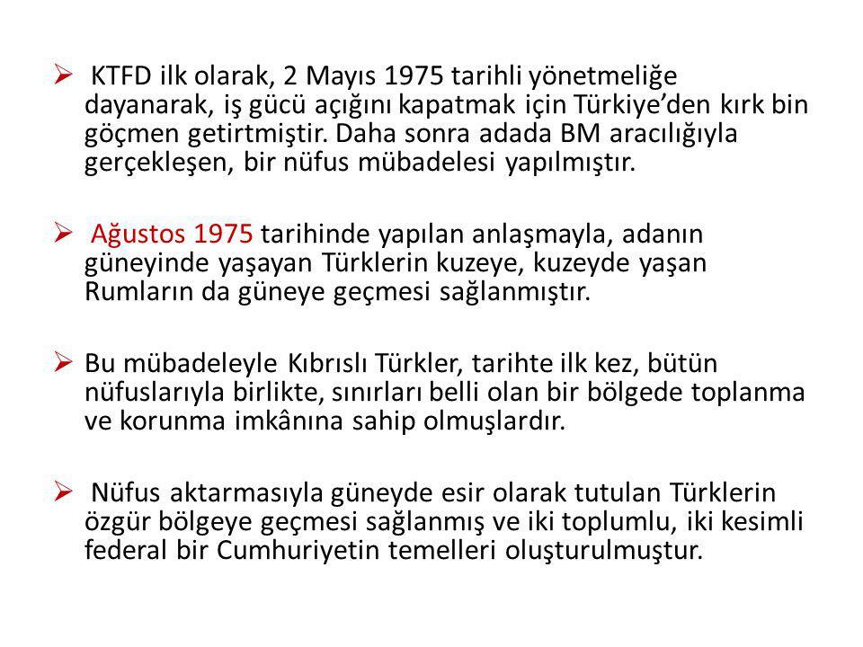  KTFD ilk olarak, 2 Mayıs 1975 tarihli yönetmeliğe dayanarak, iş gücü açığını kapatmak için Türkiye'den kırk bin göçmen getirtmiştir.