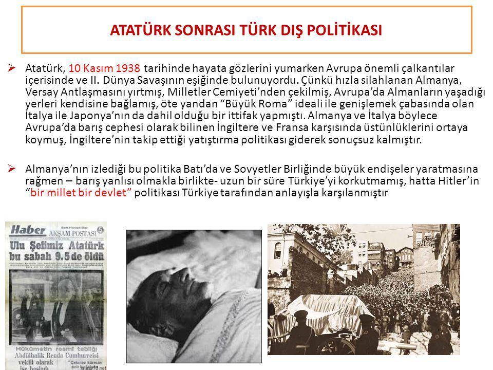  Atatürk, 10 Kasım 1938 tarihinde hayata gözlerini yumarken Avrupa önemli çalkantılar içerisinde ve II.
