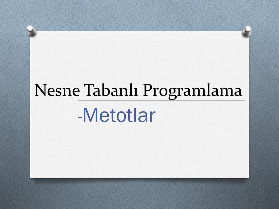 Nesne Tabanlı Programlama - Metotlar