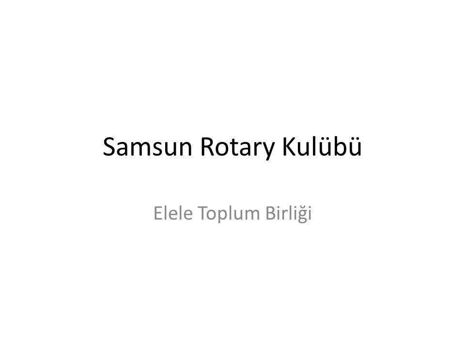 ELELE TOPLUM BİRLİĞİ Türkiye Sakatlar Derneği Samsun Şubesi üyeleri ile Samsun Rotary Kulübü'nün birlikte gerçekleştirdiği ELELE TOPLUM BİRLİĞİ 3 Ağustos 2009 tarihinde Uluslararası Rotary tarafından onaylanarak hayata geçti.