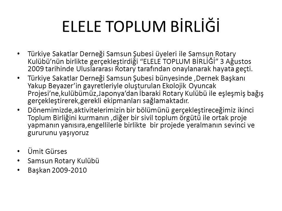 """ELELE TOPLUM BİRLİĞİ Türkiye Sakatlar Derneği Samsun Şubesi üyeleri ile Samsun Rotary Kulübü'nün birlikte gerçekleştirdiği """"ELELE TOPLUM BİRLİĞİ"""" 3 Ağ"""