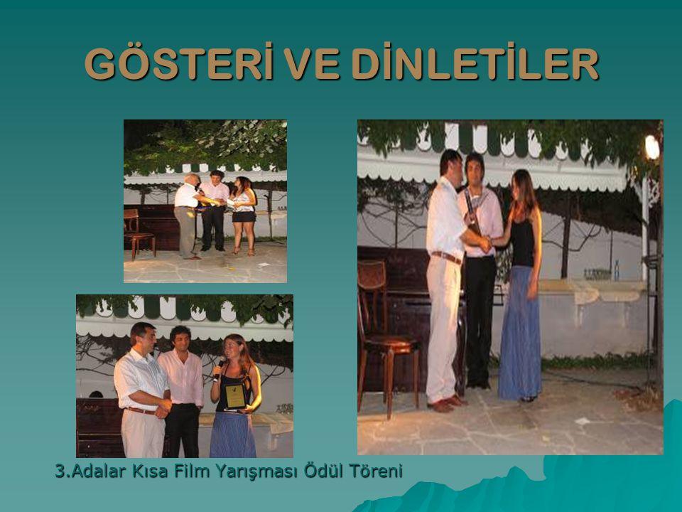 GÖSTER İ VE D İ NLET İ LER 3.Adalar Kısa Film Yarışması Ödül Töreni 3.Adalar Kısa Film Yarışması Ödül Töreni