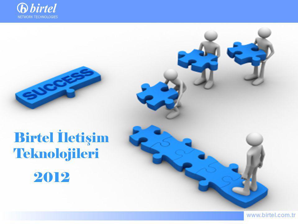 www.birtel.com.tr Birtel İletişim Teknolojileri 2012