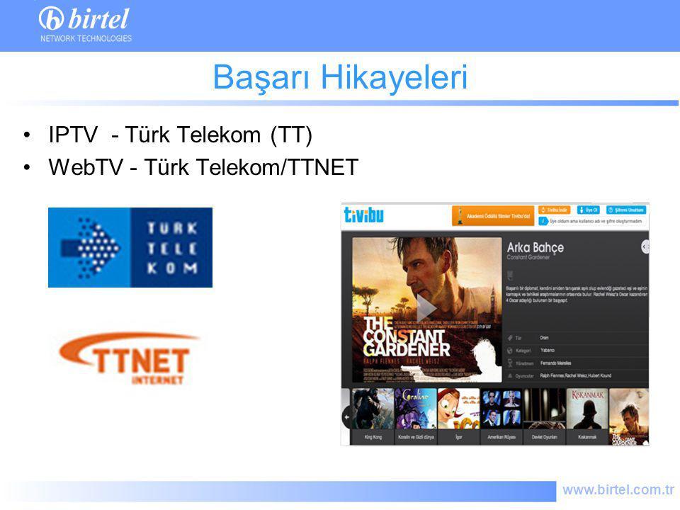 www.birtel.com.tr Başarı Hikayeleri IPTV - Türk Telekom (TT) WebTV - Türk Telekom/TTNET