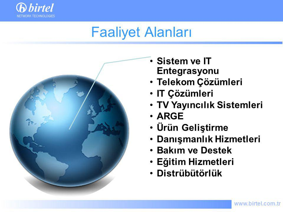 www.birtel.com.tr Sistem ve IT Entegrasyonu Telekom Çözümleri IT Çözümleri TV Yayıncılık Sistemleri ARGE Ürün Geliştirme Danışmanlık Hizmetleri Bakım