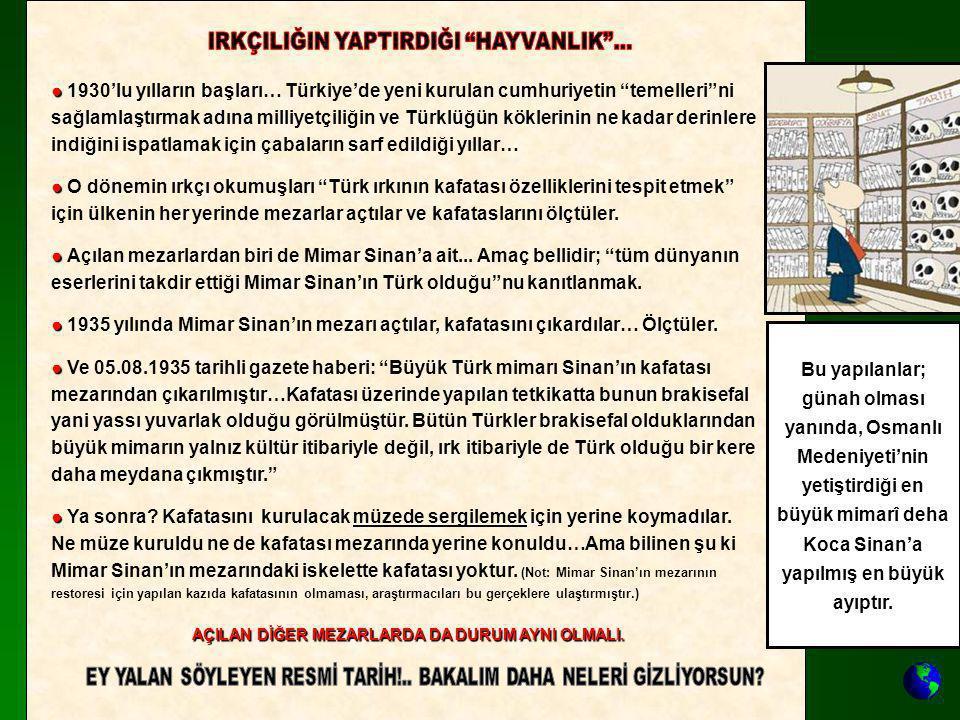"""● ● 1930'lu yılların başları… Türkiye'de yeni kurulan cumhuriyetin """"temelleri""""ni sağlamlaştırmak adına milliyetçiliğin ve Türklüğün köklerinin ne kada"""