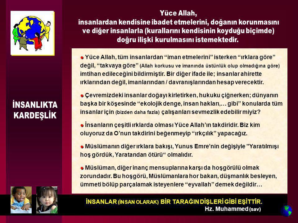 """İNSANLAR (İNSAN OLARAK) BİR TARAĞIN DİŞLERİ GİBİ EŞİTTİR. Hz. Muhammed (sav) ● ● Yüce Allah, tüm insanlardan """"iman etmelerini"""" isterken """"ırklara göre"""""""