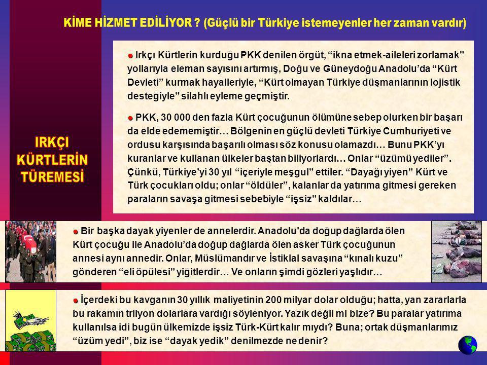 """● ● Irkçı Kürtlerin kurduğu PKK denilen örgüt, """"ikna etmek-aileleri zorlamak"""" yollarıyla eleman sayısını artırmış, Doğu ve Güneydoğu Anadolu'da """"Kürt"""