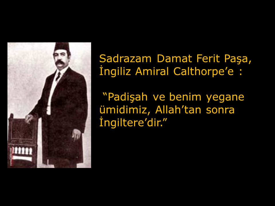 İzmit Mutasarrıfı Anzavur Ahmet Paşa: Padişah Yunanlarla harp edilmesine razı değildir.