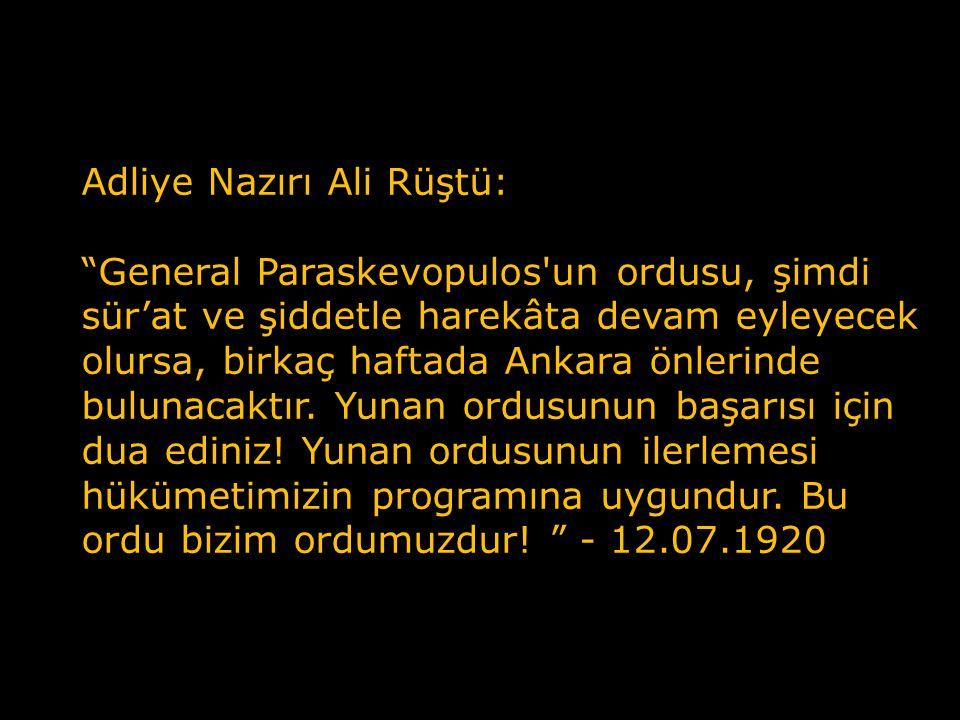 Yazar Ref'i Cevat Ulunay: Yunanistan kısa zamanda Mustafa Kemal kuvvetleri denen çapulcuları tamamen tepeleyecektir.
