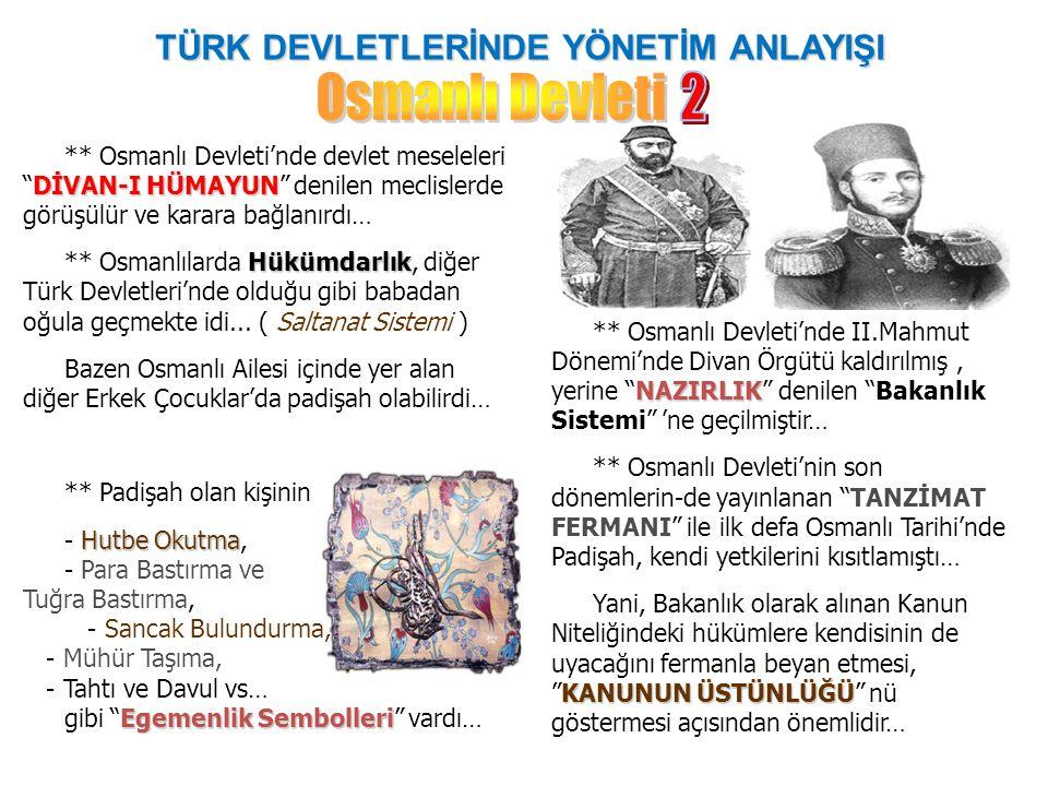 """TÜRK DEVLETLERİNDE YÖNETİM ANLAYIŞI NAZIRLIK ** Osmanlı Devleti'nde II.Mahmut Dönemi'nde Divan Örgütü kaldırılmış, yerine """"NAZIRLIK"""" denilen """"Bakanlık"""