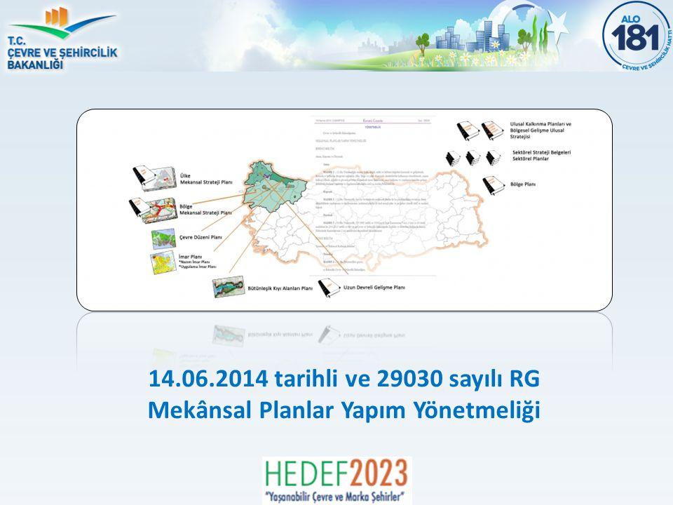 14.06.2014 tarihli ve 29030 sayılı RG Mekânsal Planlar Yapım Yönetmeliği