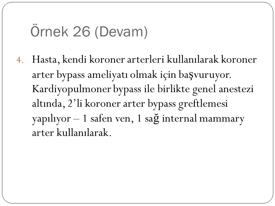 Örnek 26 (Devam) 4.