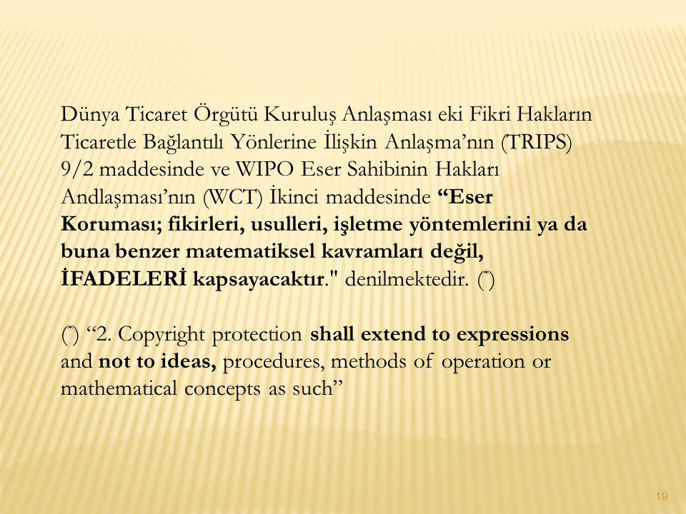 Dünya Ticaret Örgütü Kuruluş Anlaşması eki Fikri Hakların Ticaretle Bağlantılı Yönlerine İlişkin Anlaşma'nın (TRIPS) 9/2 maddesinde ve WIPO Eser Sahib