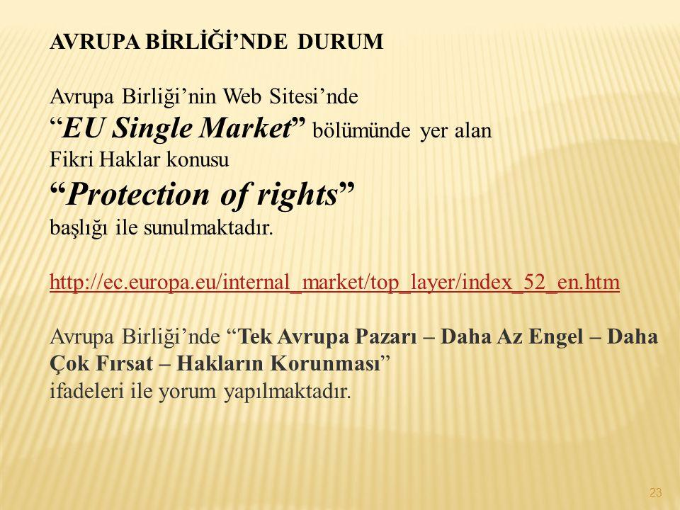 """AVRUPA BİRLİĞİ'NDE DURUM Avrupa Birliği'nin Web Sitesi'nde """"EU Single Market"""" bölümünde yer alan Fikri Haklar konusu """"Protection of rights"""" başlığı il"""