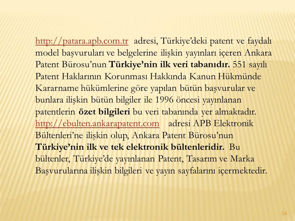 http://patara.apb.com.trhttp://patara.apb.com.tr adresi, Türkiye'deki patent ve faydalı model başvuruları ve belgelerine ilişkin yayınları içeren Anka