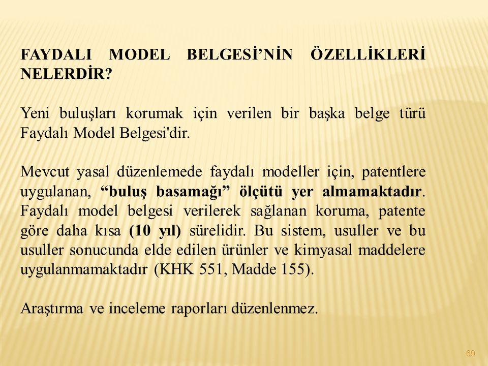 FAYDALI MODEL BELGESİ'NİN ÖZELLİKLERİ NELERDİR? Yeni buluşları korumak için verilen bir başka belge türü Faydalı Model Belgesi'dir. Mevcut yasal düzen