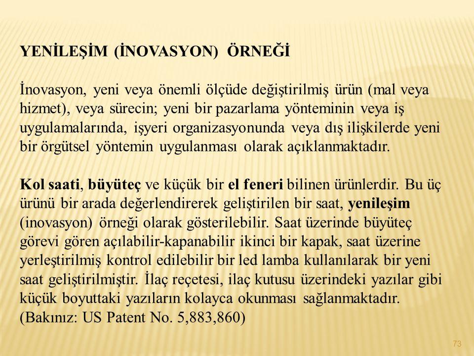 YENİLEŞİM (İNOVASYON) ÖRNEĞİ İnovasyon, yeni veya önemli ölçüde değiştirilmiş ürün (mal veya hizmet), veya sürecin; yeni bir pazarlama yönteminin veya