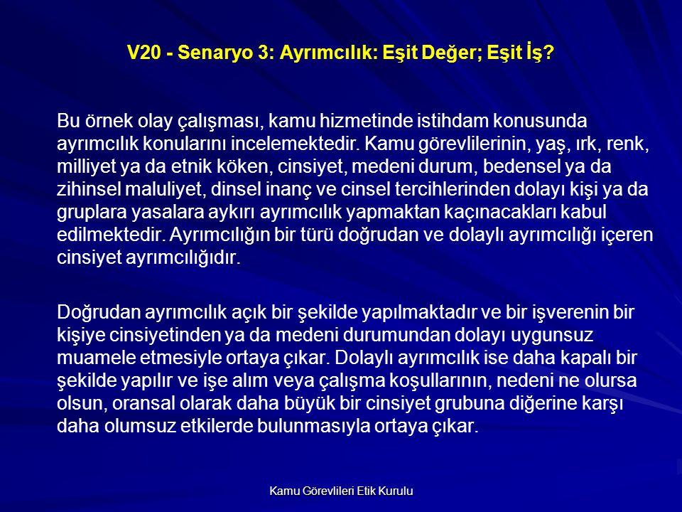 Kamu Görevlileri Etik Kurulu V20 - Senaryo 3: Ayrımcılık: Eşit Değer; Eşit İş.