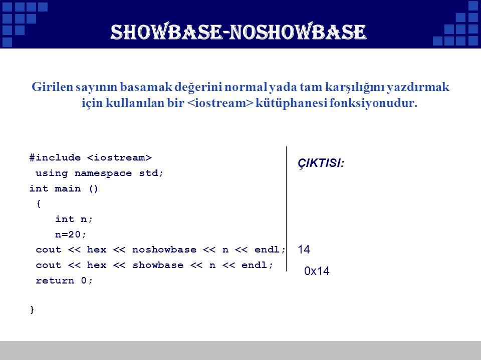 Company Logo Showbase-noshowbase Girilen sayının basamak değerini normal yada tam karşılığını yazdırmak için kullanılan bir kütüphanesi fonksiyonudur.
