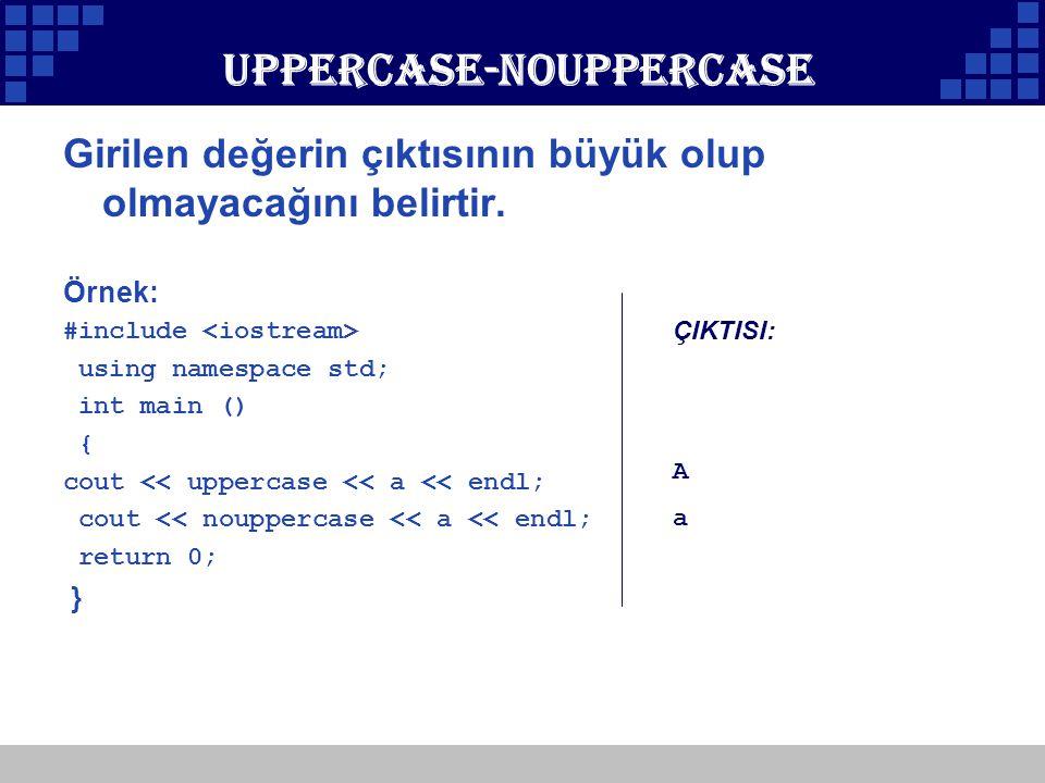 Company Logo Uppercase-nouppercase Girilen değerin çıktısının büyük olup olmayacağını belirtir. Örnek: #include using namespace std; int main () { cou