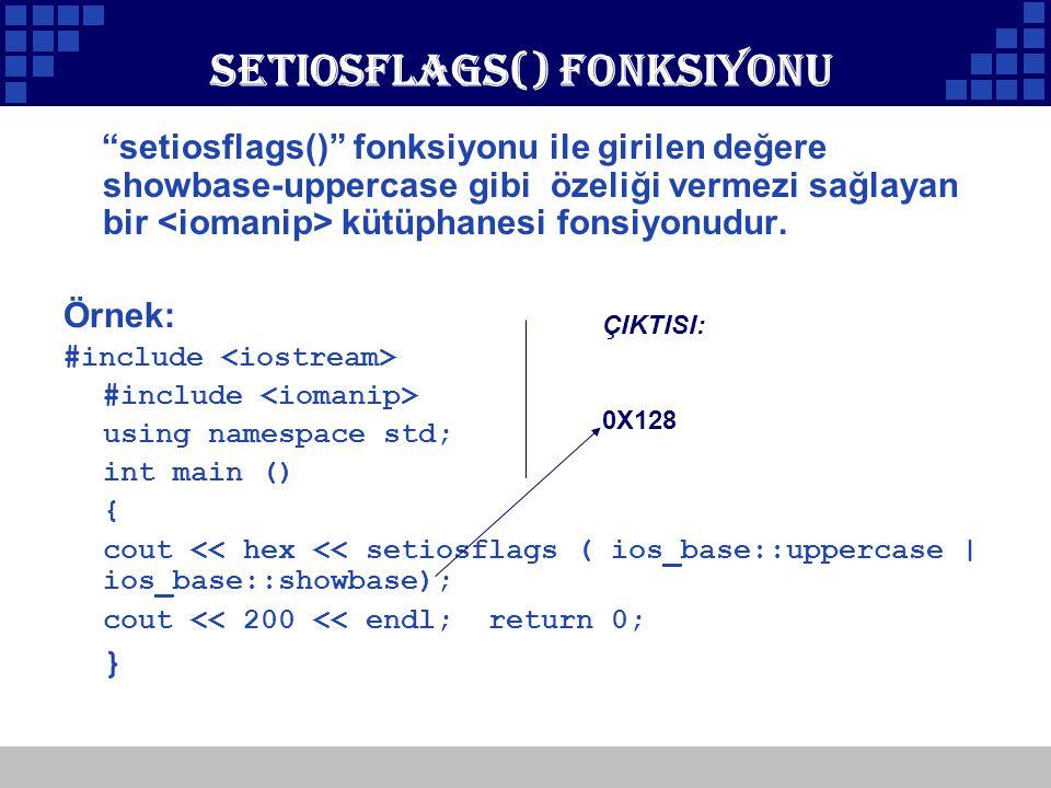 """Company Logo Setiosflags() Fonksiyonu """"setiosflags()"""" fonksiyonu ile girilen değere showbase-uppercase gibi özeliği vermezi sağlayan bir kütüphanesi f"""