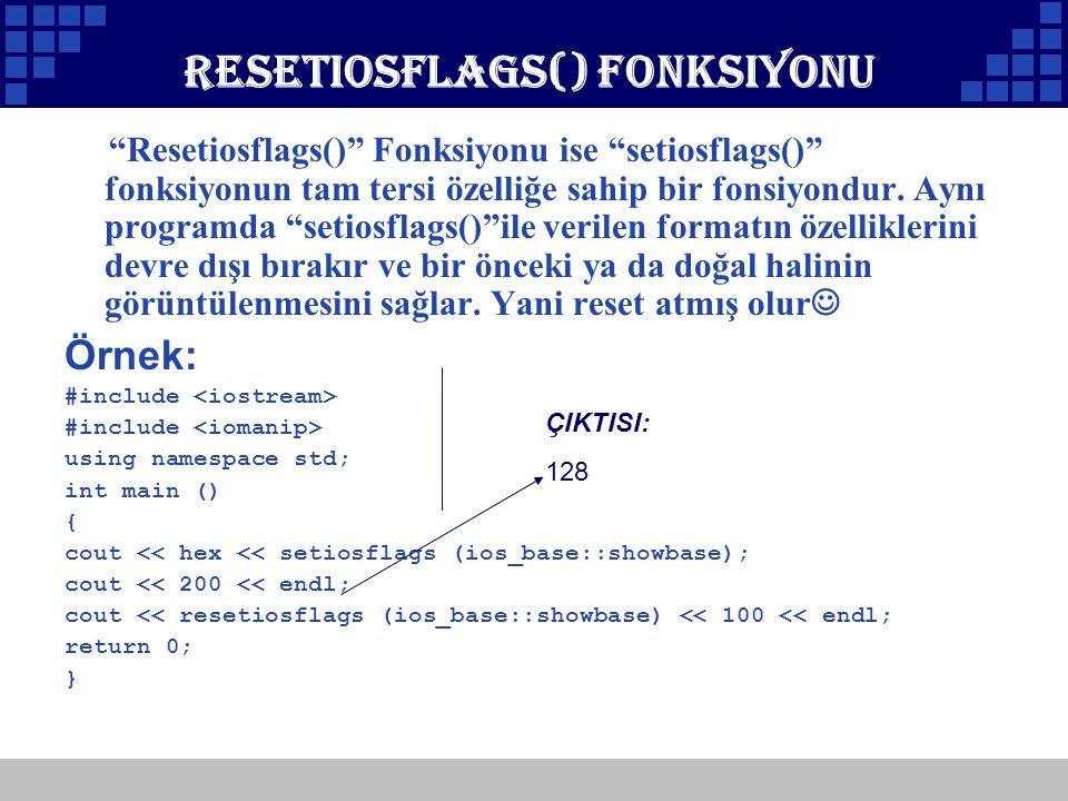 """Company Logo Resetiosflags() Fonksiyonu """"Resetiosflags()"""" Fonksiyonu ise """"setiosflags()"""" fonksiyonun tam tersi özelliğe sahip bir fonsiyondur. Aynı pr"""