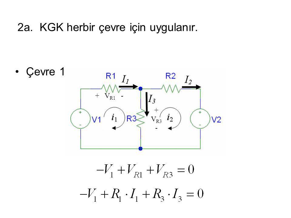 2a. KGK herbir çevre için uygulanır. Çevre 1: + V R1 - + V R3 -
