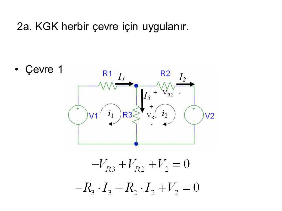 2a. KGK herbir çevre için uygulanır. Çevre 1: + V R2 - + V R3 -