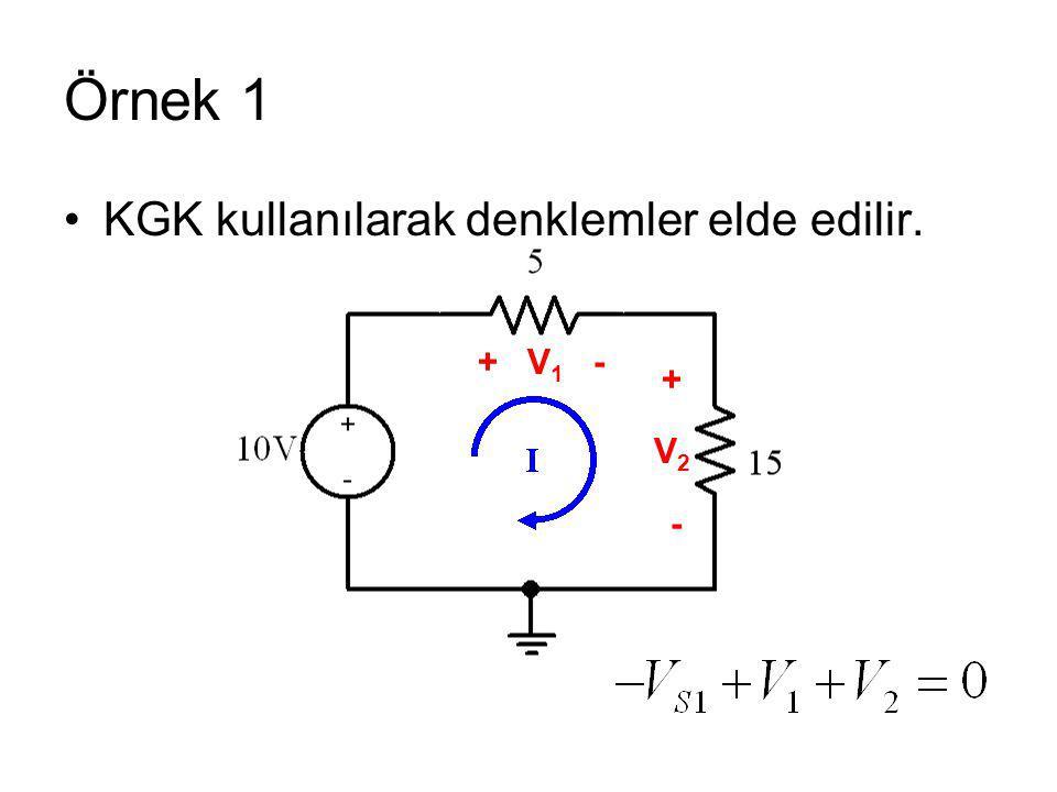 Örnek 1 KGK kullanılarak denklemler elde edilir. + V 1 - + V 2 -