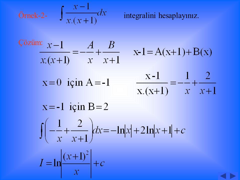 Örnek-1- integralini hesaplayınız. Çözüm: X+1 2 - -